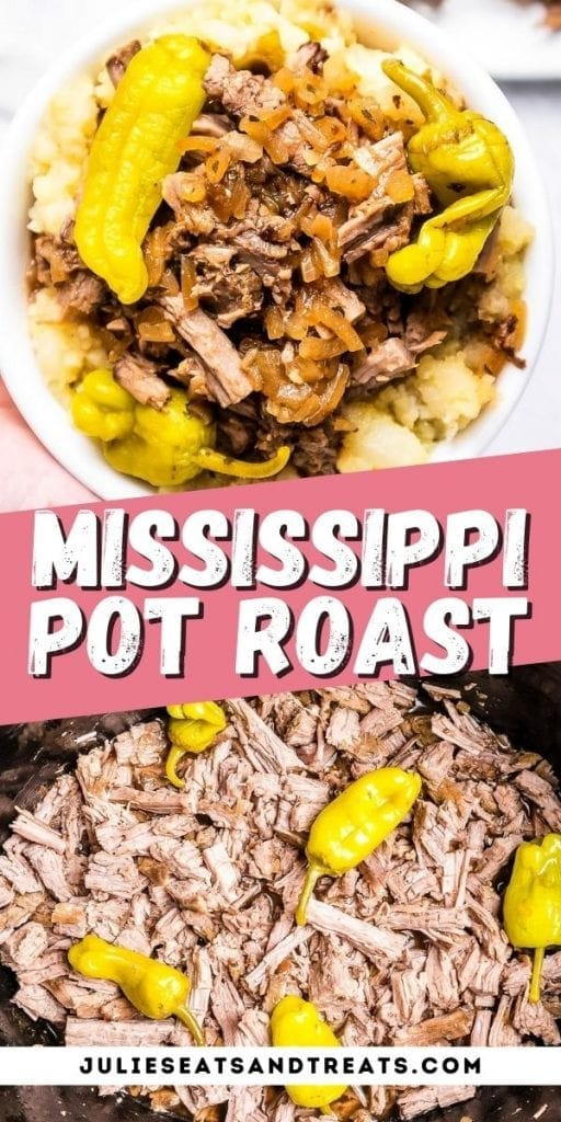Mississippi Pot Roast Pin Image with top showing it served of mashed potatoes in a bowl, text overlay in middle of recipe name on pink background and bottom showing an image of it shredded in crock pot.