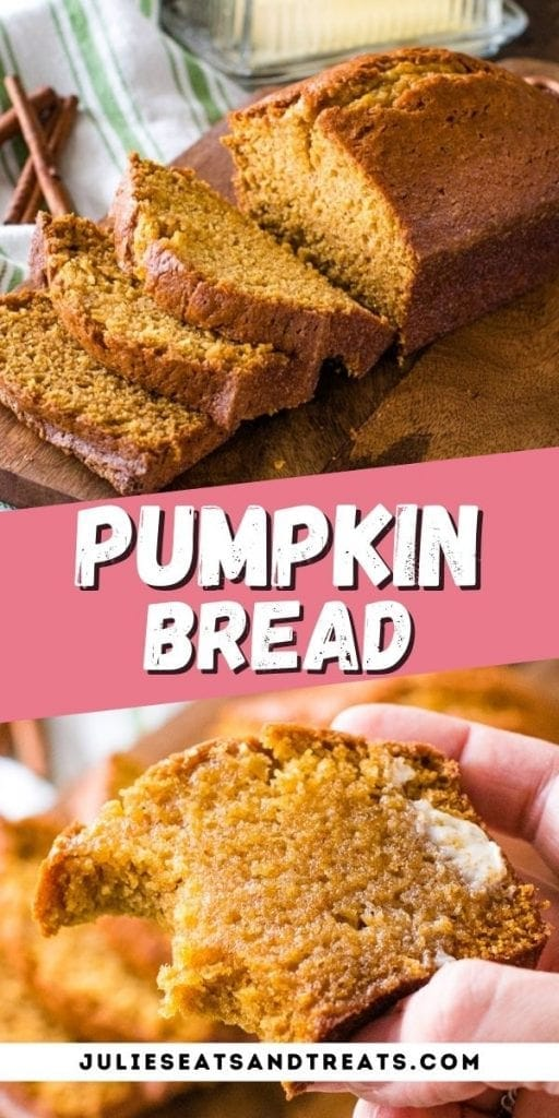 Pumpkin Bread Pin Image with top image of sliced bread, text overlay of recipe name in middle and bottom of a butter piece of bread.