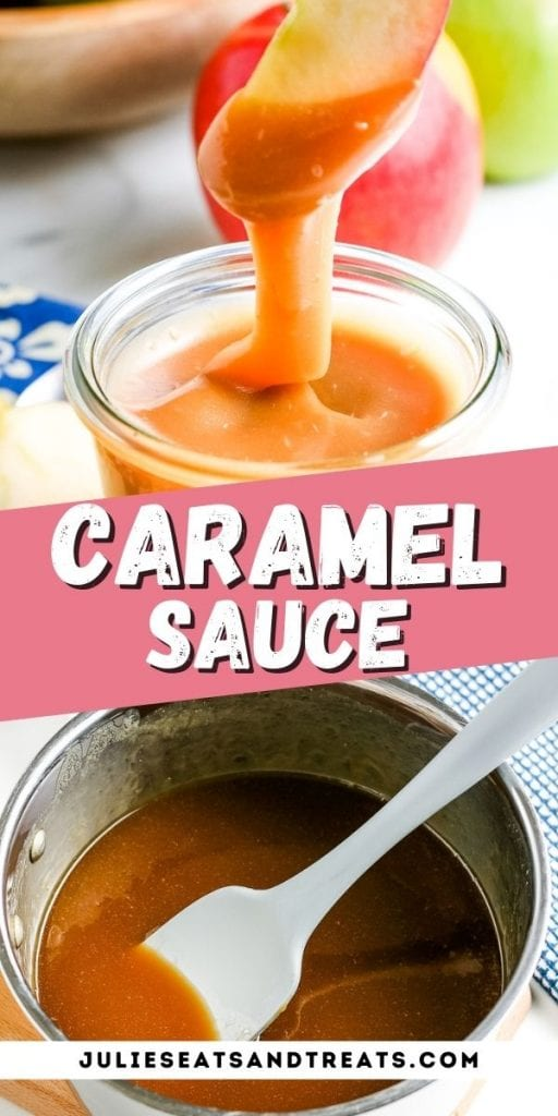 Caramel Sauce Pin Image with photo of an apple slice with caramel sauce on top, title of recipe in middle and bottom a saucepan of sauce.