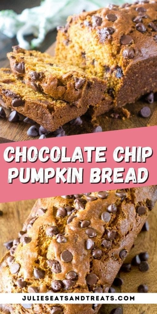 Chocolate Chip Pumpkin Bread Pin Image with top image of slice of bread, text overlay of recipe name in middle and bottom photo showing loaf of bread.