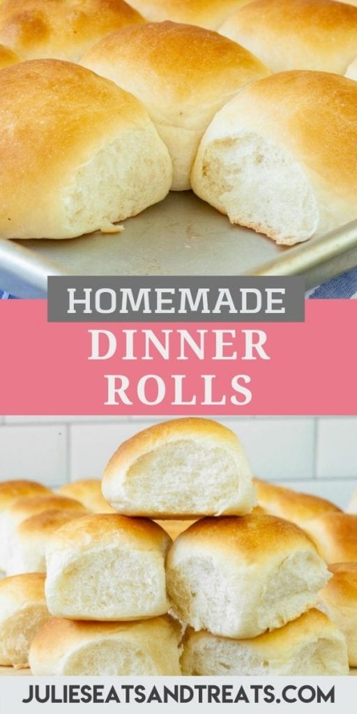 Homemade Dinner Rolls Pin Image with photo of dinner rolls on baking sheet on top, text overlay of recipe name in middle and a photo of a stack of rolls on bottom.