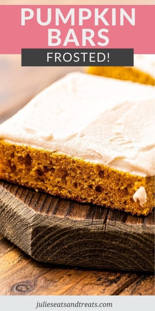 Pin Image of Frosted Pumpkin Bars with text overlay on top of recipe name and a photo of a pumpkin bar below that.