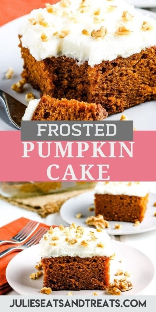 Pin Image Pumpkin Cake with top showing a piece of cake with a fork that took a bite out, text overlay of recipe name in middle and a bottom photo of a piece of cake on white cake.