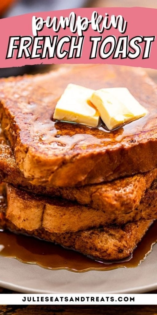 Pin Image for Pumpkin French Toast with recipe name in text on top and image of french toast behind that.