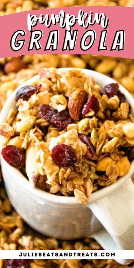Pin Image for Pumpkin Granola with text overlay of recipe name on top and image of granola in mug on bottom.