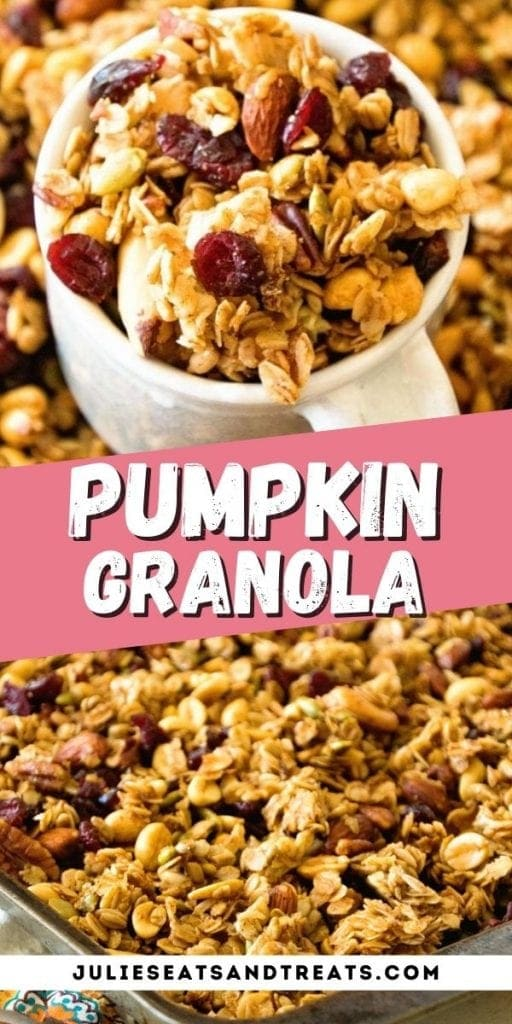 Pumpkin Granola Pin Image with top image of granola in mug, text overlay of recipe name in middle and bottom a photo of granola on pan.