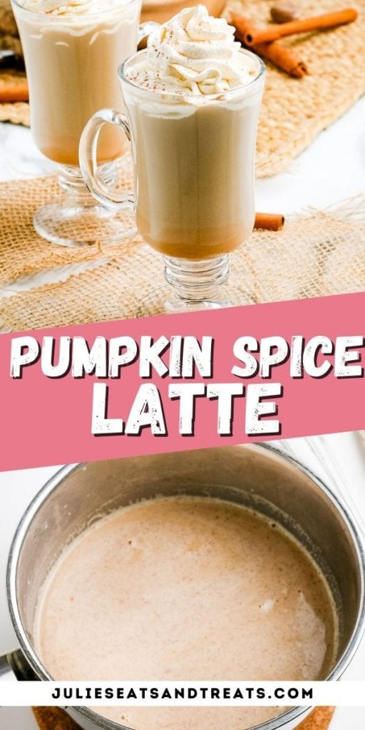 Pin Image Pumpkin Spice Latte image of it in mug on top, text overlay of recipe name in middle, bottom of it in pan.