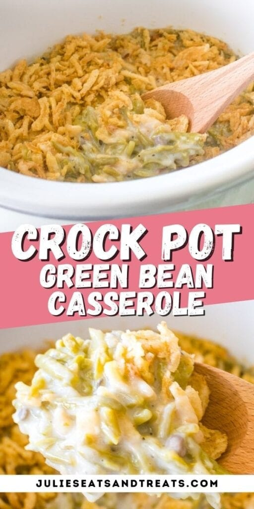 Crock Pot Green Bean Casserole pinterest image with photo of casserole in crock pot on top, text overlay of recipe name in middle and casserole on a wooden spoon in bottom photo.