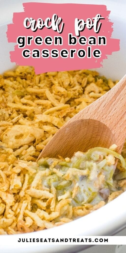 Pin Image Crock Pot Green Bean Casserole with text overlay of recipe name on top and bottom showing photo of casserole in crock pot.