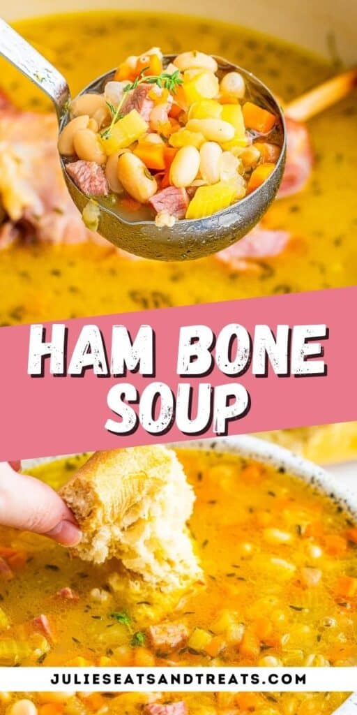 Pin Image Ham Bone Soup with soup in ladle in top photo, text overlay of recipe name in middle and bottom bread dunking soup photo