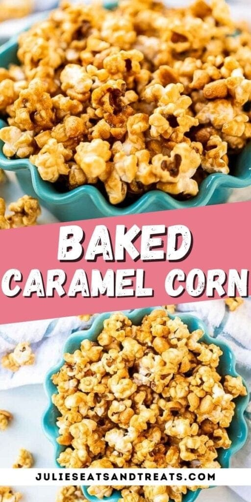 Baked Caramel Corn Pin Image with photo of caramel corn in bowl on top, text overlay of recipe name in middle and bottom overhead image of caramel corn.