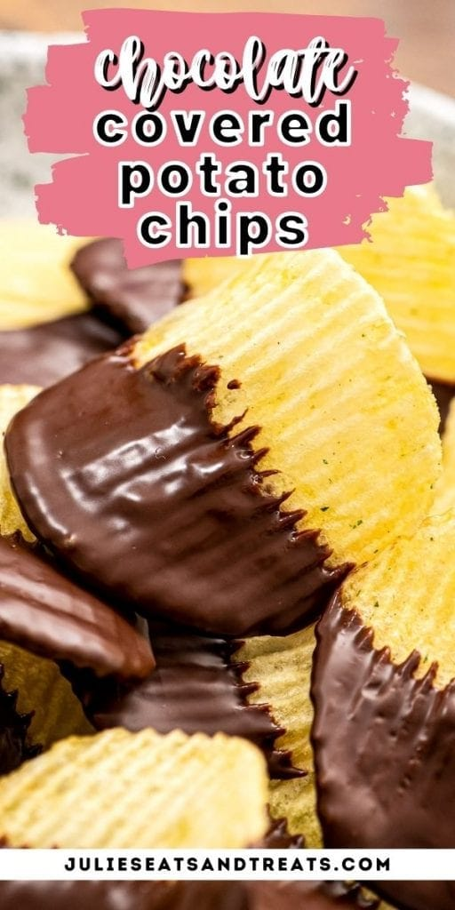 Pin Image Chocolate Covered Potato Chips for text overlay on top and bottom showing potato chips close up