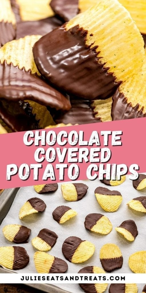 Pin Image for Chocolate Covered Potato Chips showing top photo of potato chips, text overlay of recipe name in middle, and potato chips on parchment paper lined baking sheet.