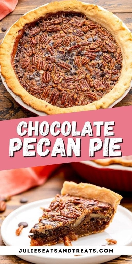 Chocolate Pecan Pie Pin Image with top photo of pie, text overlay of recipe name in middle and bottom photo of a slice of pie