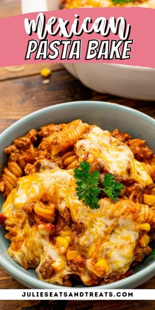 Mexican Pasta Bake Pinterest Image with text overlay on top of recipe name and photo below of bowl with casserole in it.