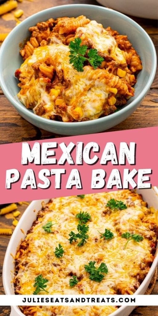 Pin Image for Mexican Pasta Bake with a bowl of casserole on top, text overlay of recipe name and bottom photo of casserole in dish.