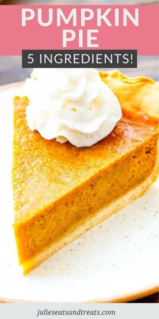 Easy Pumpkin Pie Pinterest Image with text overlay of recipe name on top and a photo showing a slice of pie with on bottom topped with whipped cream