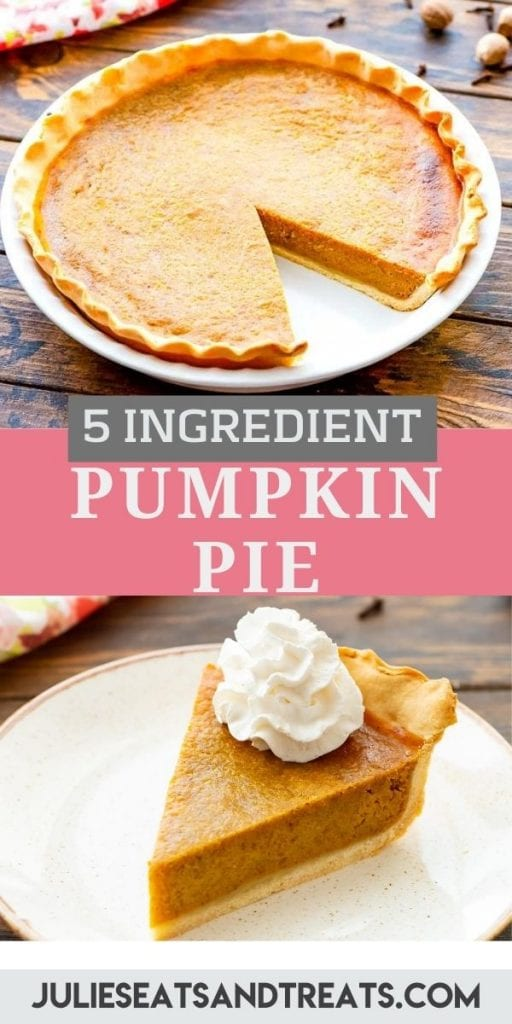 Pumpkin Pie Pin Image with image of a pie with a slice missing on top, text overlay of recipe name in middle and bottom photo of a slice of pie on plate with whipped cream on top.