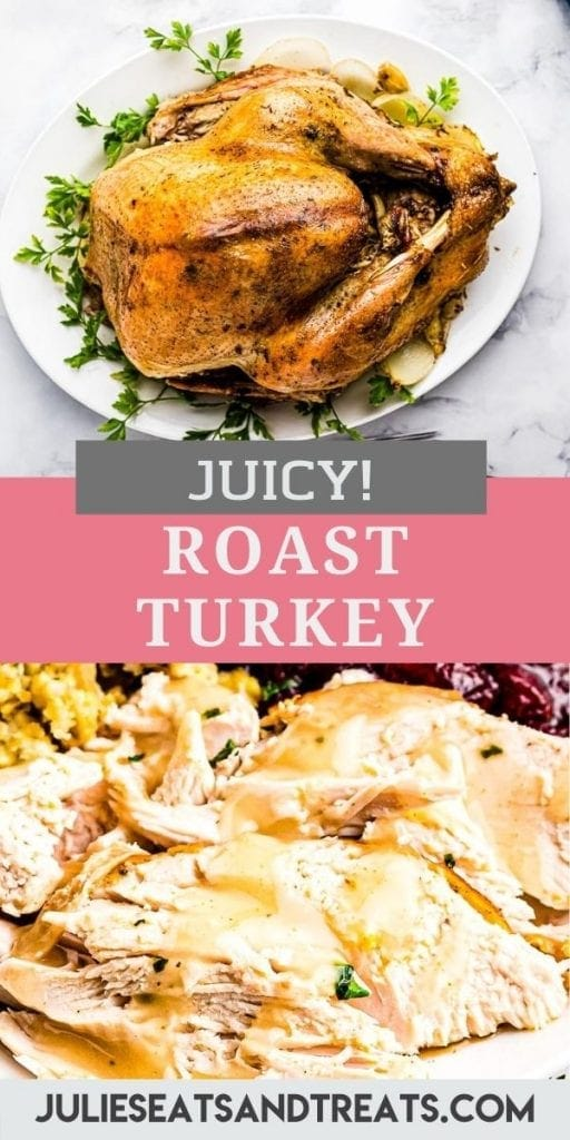 Roast Turkey Pinterest Image with a photo of a roasted turkey on top, text overlay of recipe name in middle and bottom a photo of sliced turkey.