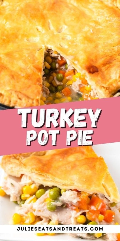 Turkey Pot Pie Pinterest with picture of pot pie in skillet on top, text overlay of recipe name in middle and bottom showing slice of pie on plate.