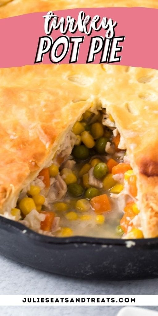Pin Image Leftover Turkey Pot Pie with text overlay on top of recipe name and image of pot pie with slice gone.