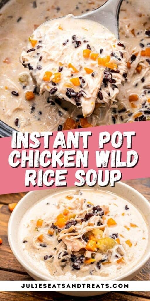 Instant Pot Chicken Wild Rice Soup Pin Image with image of soup in ladle on top, text overlay of recipe name in middle and bottom photo of a bowl of soup