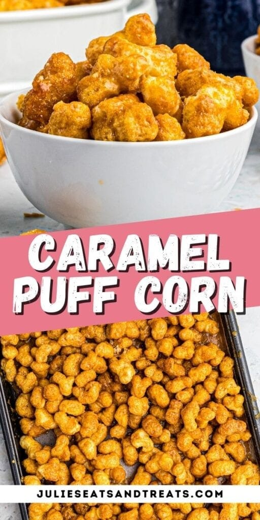 Pin Image Caramel Puff Corn with bowl of puff corn in top photo, text overlay of recipe name in middle, and puff corn on sheet pan for bottom photo