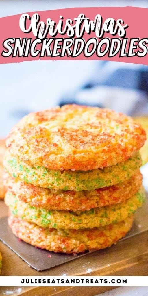 Pin Image Christmas Snickerdoodles with text overlay of recipe name on top and bottom photo showing a stack of cookies