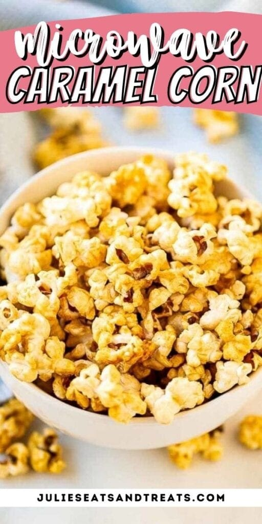 Pin Image of Microwave Caramel Corn with text overlay on top and a bowl of caramel corn in photo