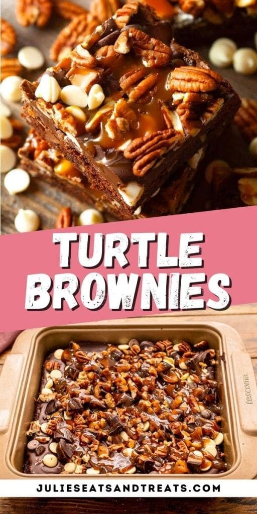 Turtle Brownies Pin Image with top image being a stack of brownies, text overlay of recipe name in middle and a pan of prepare brownies on bottom.