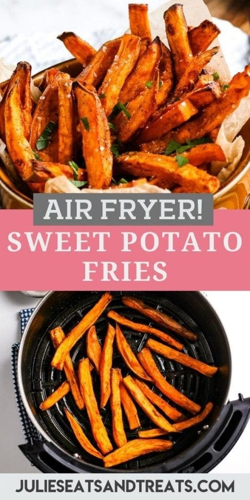 Air Fryer Sweet Potato Fries Pin Image with a top image of sweet potato fries in cup, text overlay of recipe name in middle and a bottom photo of fries in an air fryer basket.