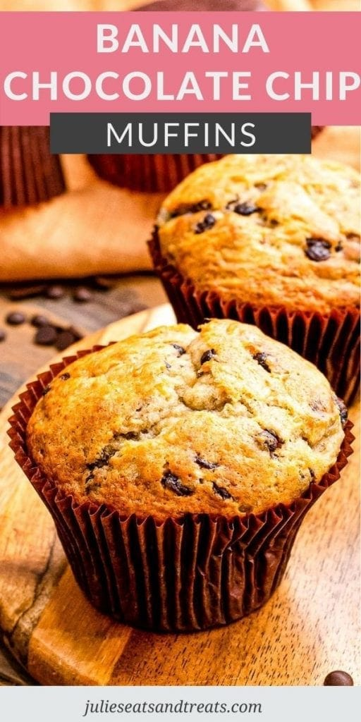 Pinterest Image Banana Chocolate Chip Muffins with text overlay on top and a photo of muffins on wooden cutting board below.