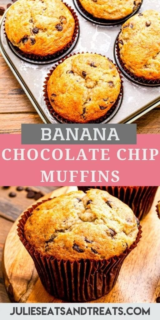 Banana Chocolate Chip Muffins Pin Image with a photo of muffins in pan on top, text overlay of recipe name in middle, a photo of muffin sitting on wooden cutting board on bottom.