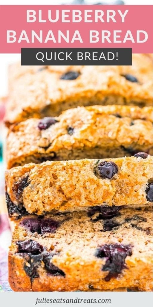 Blueberry Banana Bread Pin Image with text overlay on top of recipe name and photo of a loaf of sliced bread under it.