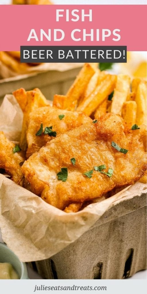 Beer Battered Fish and Chips Pin Image with text overlay of recipe name on top and a picture of fish and chips below in a brown basket.