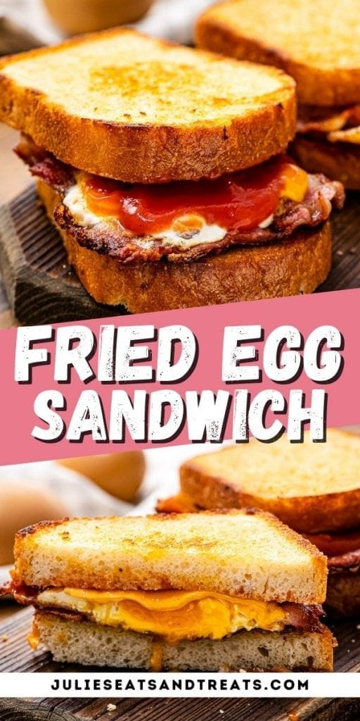 Pin Image for Fried Egg Sandwich with top photo of sandwich, text overlay of recipe name in middle and bottom showing sandwich cut open.