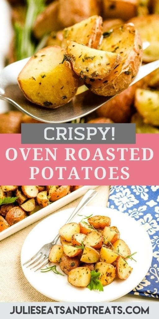 Oven Roasted Potatoes Pin Image with image of serving spoon with potatoes on it on top, text overlay of recipe name in middle and bottom photo showing potatoes on white plate with fork.