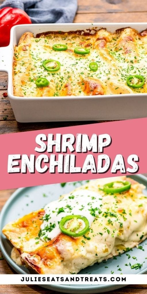 Shrimp Enchiladas Pinterest Image with a photo of it in a casserole dish on top, recipe name in text in the middle and bottom photo of enchiladas on plate.