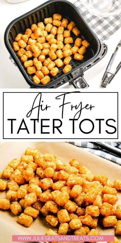 Air Fryer Tater Tots JET Pinterest Image